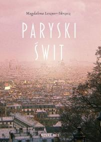 Paryski świt — Magdalena Leszner-Skrzecz