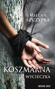 Koszmarna wycieczka — Milena Szczypka