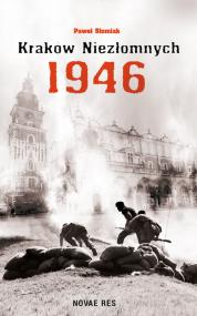 Kraków niezłomnych 1946 — Paweł Słomiak