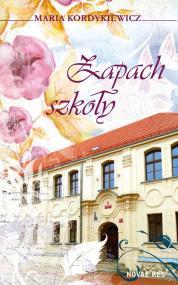 Zapach szkoły — Maria Kordykiewicz