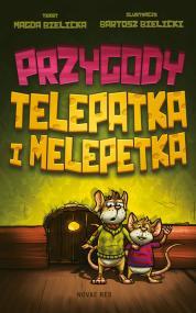 Przygody Telepatka i Melepetka — Magda Bielicka
