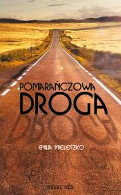 Pomarańczowa droga — Emilia Mieleszko