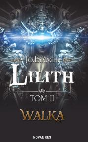 Lilith. Tom II - Walka — Jo.E.Rach.