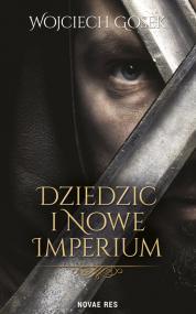Dziedzic i nowe imperium — Wojciech Gosek