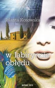 W labiryncie obłędu — Jolanta Kosowska
