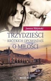 Trzydzieści krótkich opowiadań o miłości — Janusz Niżyński
