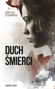 Duch śmierci — Agnieszka Sztajkowska