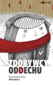 Zdobywcy oddechu — Przemysław Piotr Kłosowicz