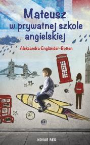 Mateusz w prywatnej szkole angielskiej — Aleksandra Engländer-Botten