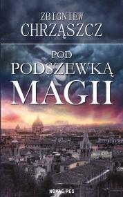 Pod podszewką magii — Zbigniew Chrząszcz