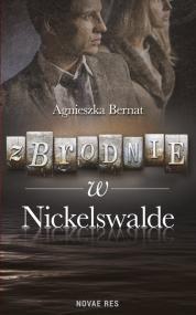 Zbrodnie w Nickelswalde — Agnieszka Bernat