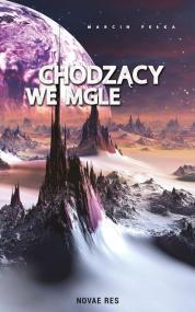 Chodzący we mgle — Marcin Pełka