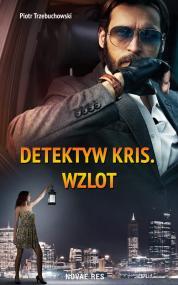 Detektyw Kris. Wzlot — Piotr Trzebuchowski