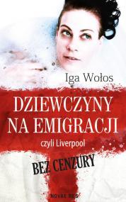 Dziewczyny na emigracji, czyli Liverpool bez cenzury — Iga Wołos