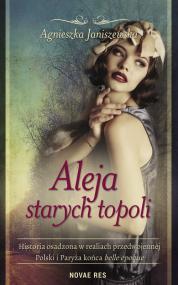 Aleja starych topoli, tom I — Agnieszka Janiszewska