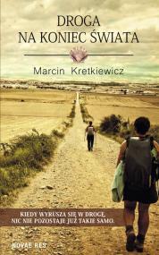Droga na koniec świata — Marcin Kretkiewicz