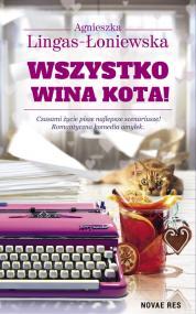 Wszystko wina kota! — Agnieszka Lingas-Łoniewska