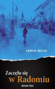 Zaczęło się w Radomiu — Konrad  Mazur