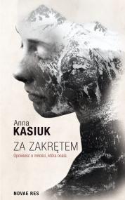 Za zakrętem — Anna Kasiuk