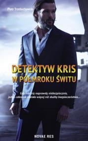 Detektyw Kris. W półmroku świtu — Piotr Trzebuchowski