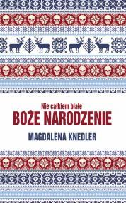 Nie całkiem białe Boże Narodzenie — Magdalena Knedler