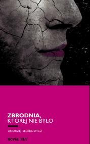Zbrodnia, której nie było — Andrzej  Selerowicz