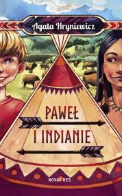 Paweł i Indianie — Agata  Hryniewicz