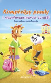 Kompleksy pandy i niepełnosprawność żyrafki — Katarzyna  Lewandowska-Turzynska
