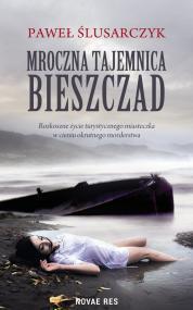 Mroczna tajemnica Bieszczad — Paweł  Ślusarczyk