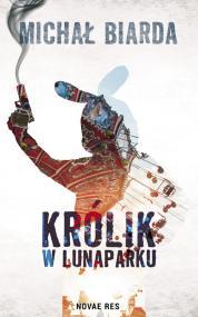 Królik w Lunaparku — Michał  Biarda