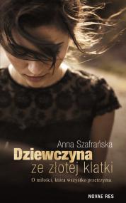 Dziewczyna ze złotej klatki — Anna  Szafrańska