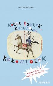Kotek Psotek Karuzela Kołowrotek — Monika Sylwia Ziemann