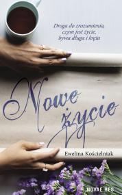 Nowe życie — Ewelina Kościelniak