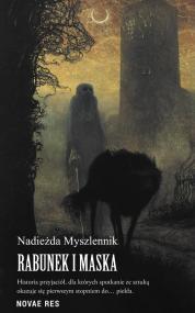 Rabunek i Maska — Nadieżda  Myszlennik