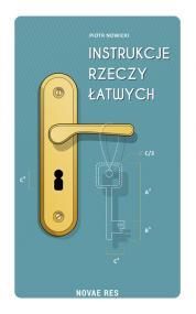 Instrukcje rzeczy łatwych — Piotr Nowicki