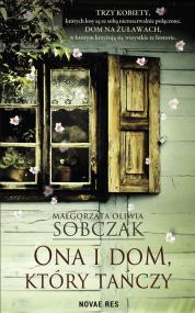Ona i dom, który tańczy — Małgorzata Oliwia Sobczak