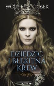 Dziedzic i błękitna krew — Wojciech Gosek
