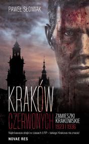 Kraków czerwonych. Zamieszki krakowskie 1923, 1936 — Paweł Słomiak