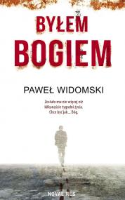 Byłem bogiem — Paweł  Widomski