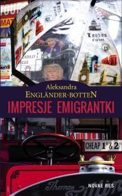 Impresje emigrantki — Aleksandra Engländer-Botten