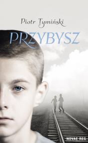 Przybysz — Piotr Tymiński