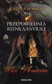 Przepowiednia Reinkaanyiuki. Więź Płomienia — Kalina Bobras