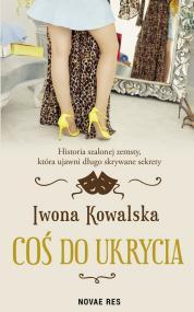 Coś do ukrycia — Iwona  Kowalska