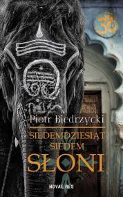 Siedemdziesiąt siedem słoni — Piotr Biedrzycki