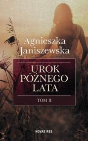 Urok późnego lata tom II — Agnieszka Janiszewska
