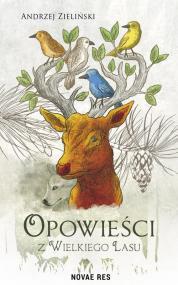 Opowieści z wielkiego lasu — Andrzej Zieliński