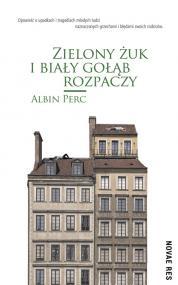Zielony żuk i biały gołąb rozpaczy — Albin Perc