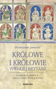 Królowe i królowie Wielkiej Brytanii — Przemysław Jaworski