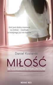 Miłość w czasach dyskontów — Daniel Koziarski