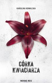Córka kwiaciarza — Karolina  Kowalska